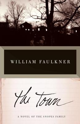 The Town - Faulkner, William, and Polk, Noel, Ph.D.