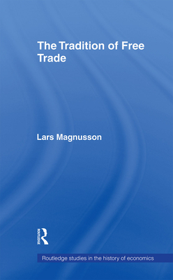 The Tradition of Free Trade - Magnusson, Lars
