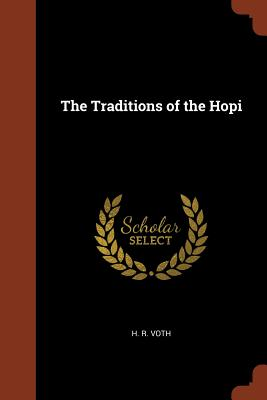 The Traditions of the Hopi - Voth, H R