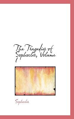 The Tragedies of Sophocles, Volume I - Sophocles