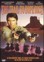 The Trail To Hope Rose - David S. Cass, Sr.