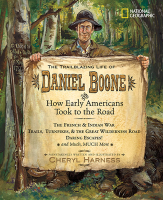 The Trailblazing Life of Daniel Boone and How Early Americans Took to the Road - Harness, Cheryl