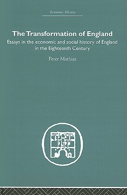 The Transformation of England - Mathias, Peter
