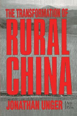 The Transformation of Rural China - Unger, Jonathan, Professor