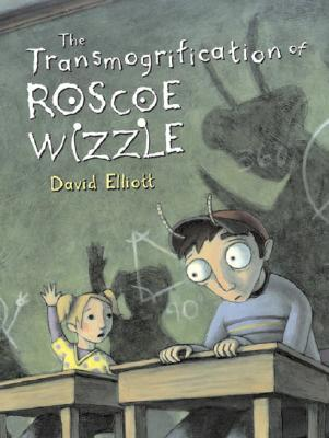 The Transmogrification of Roscoe Wizzle - Elliott, David