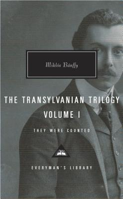 The Transylvanian Trilogy, Volume I: They Were Counted - Banffy, Miklos, and Thomas, Hugh (Introduction by), and Thursfield, Patrick (Translated by)