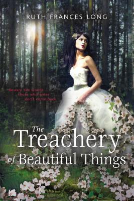 The Treachery of Beautiful Things - Long, Ruth