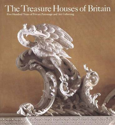 The Treasure Houses of Britain: Five Hundred Years of Private Patronage and Art Collecting - Stops, Jackson Gervase, and Jackson-Stops, Gervase (Editor), and National Gallery of Art