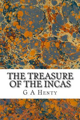 The Treasure of the Incas - Henty, G a