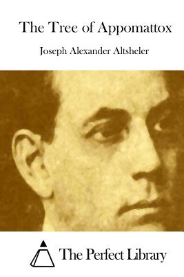 The Tree of Appomattox - Altsheler, Joseph Alexander, and The Perfect Library (Editor)