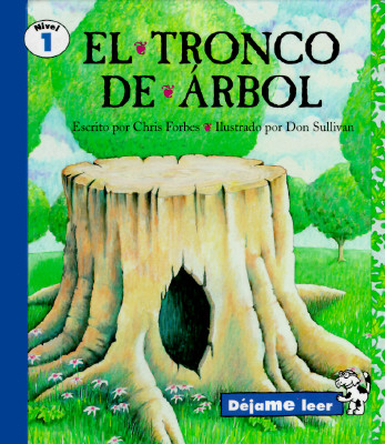The Tree Stump, Spanish, El Tronco de Arbol, Let Me Read Series, Trade Binding - Forbes, Christopher, and Sullivan, Don (Illustrator), and Ada, Alma Flor (Translated by)