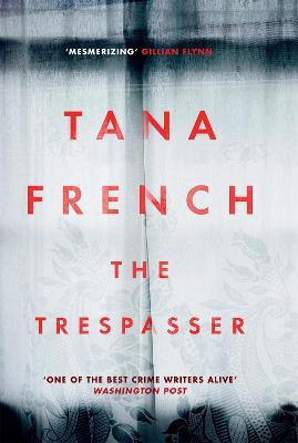 The Trespasser: Dublin Murder Squad: 6. The gripping Richard & Judy Book Club 2017 thriller - French, Tana
