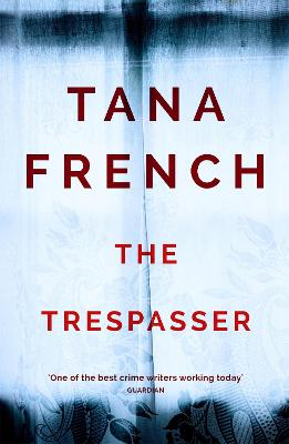The Trespasser: Dublin Murder Squad: 6. The gripping Richard & Judy Book Club 2017 thriller - French, Tana