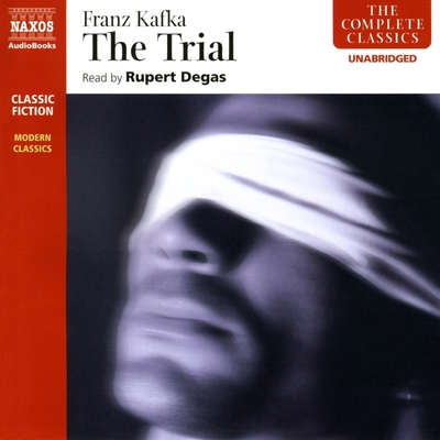The Trial - Kafka, Franz, and Degas, Rupert (Read by)
