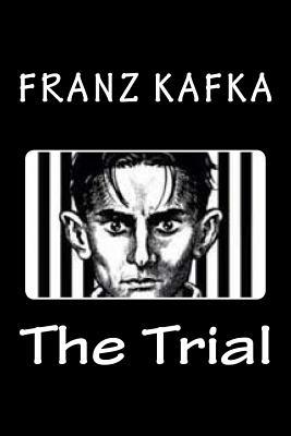 The Trial - Kafka, Franz, and Scott, K y (Editor)