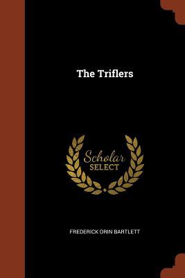 The Triflers - Bartlett, Frederick Orin