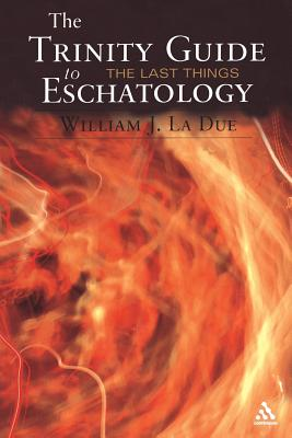 The Trinity Guide to Eschatology - La Due, William J