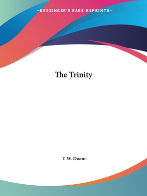 The Trinity - Doane, T W
