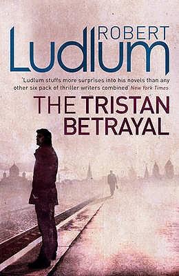 The Tristan Betrayal - Ludlum, Robert