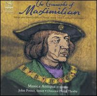 The Triumphs of Maximilian - John Potter (tenor); Musica Antiqua of London