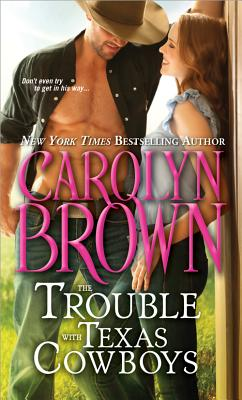 The Trouble with Texas Cowboys - Brown, Carolyn