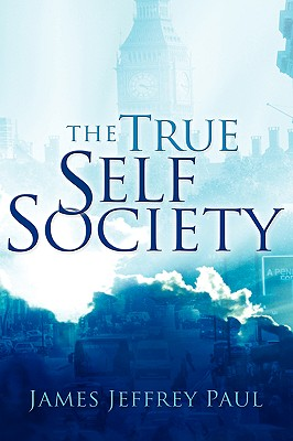 The True Self Society - Paul, James Jeffrey