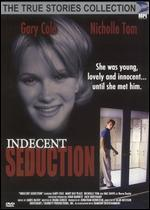 The True Stories Collection: Indecent Seduction