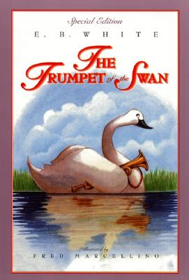 The Trumpet of the Swan: Full Color Edition - White, E B