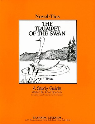 The Trumpet of the Swan - Spencer, Anne, and Friedland, Joyce (Editor), and Kessler, Rikki (Editor)