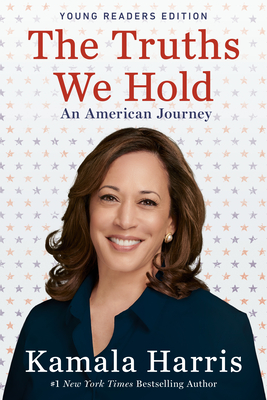The Truths We Hold: An American Journey (Young Readers Edition) - Harris, Kamala