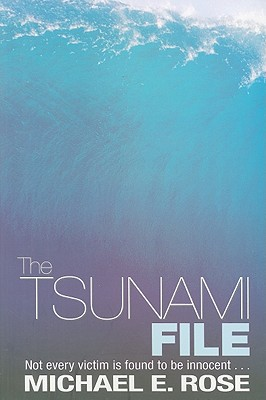 The Tsunami File - Rose, Michael E