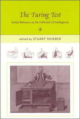 The Turing Test: Verbal Behavior as the Hallmark of Intelligence - Shieber, Stuart M (Editor)