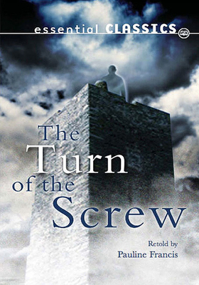 The Turn of the Screw - James, Henry, and Francis, Pauline (Revised by)