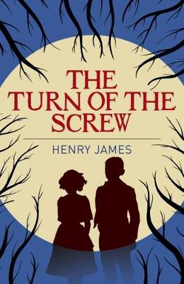 The Turn of the Screw - James, Henry