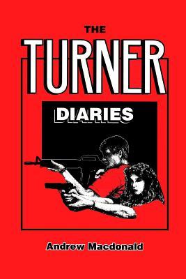 The Turner Diaries - MacDonald, Andrew
