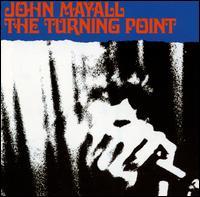 The Turning Point [Bonus Tracks 2001] - John Mayall