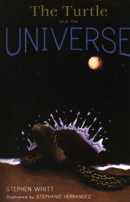 The Turtle and the Universe - Whitt, Stephen