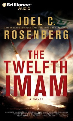 The Twelfth Imam - Rosenberg, Joel C, and Lane, Christopher, Professor (Read by)