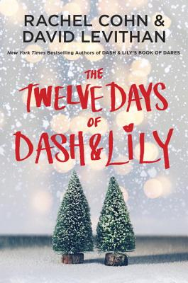 The Twelve Days of Dash & Lily - Cohn, Rachel, and Levithan, David