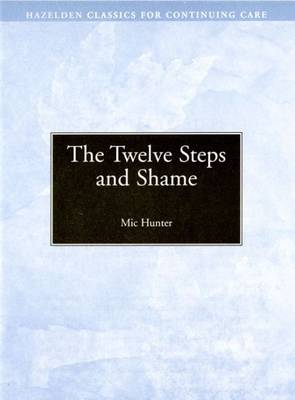 The Twelve Steps and Shame - Hunter, Mic