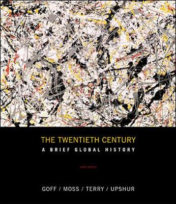 The Twentieth Century: A Brief History - Goff, Richard D, and Moss, Walter G, and Terry, Janice