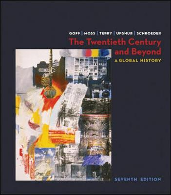 The Twentieth Century and Beyond: A Global History - Goff, Richard, and Moss, Walter G, and Terry, Janice
