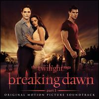 The Twilight Saga: Breaking Dawn, Pt. 1 - Original Soundtrack