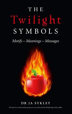 The Twilight Symbols: Motifs-Meanings-Messages - Sykley, Julie-Anne