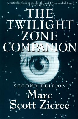 The Twilight Zone Companion - Zicree, Marc Scott