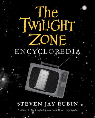 The Twilight Zone Encyclopedia - Rubin, Steven Jay