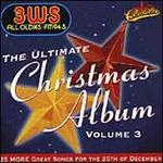 The Ultimate Christmas Album, Vol. 3: 3WS FM 94.3