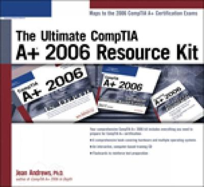 The Ultimate Comptia A+ 2006 Resource Kit - Course Technology, and Andrews, Jean, and Andrews, June