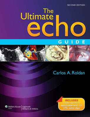 The Ultimate Echo Guide - Roldan, Carlos A, MD, Facc (Editor)