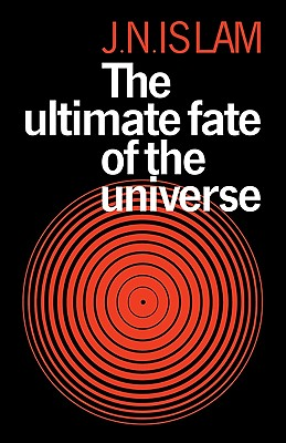 The Ultimate Fate of the Universe - Islam, Jamal N